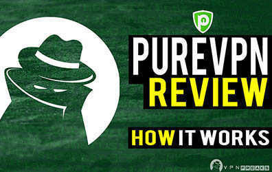 PureVPN Review (Are You Secure?)