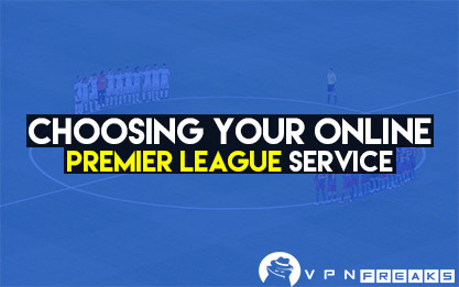 choosing your online premier league service
