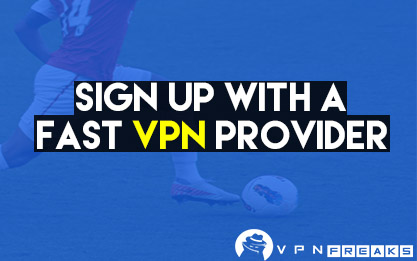 sign up with a fast vpn provider