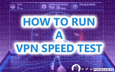 How To Run A VPN Speed Test